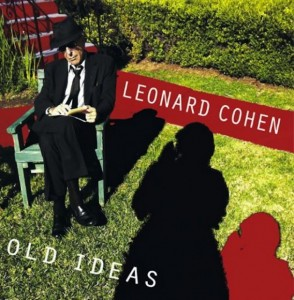 Leonard Cohen. old ideas